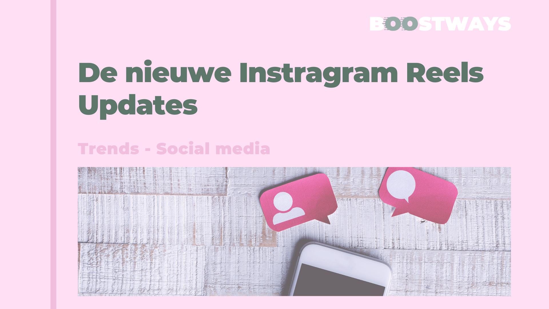 De nieuwe Instagram Reels updates!