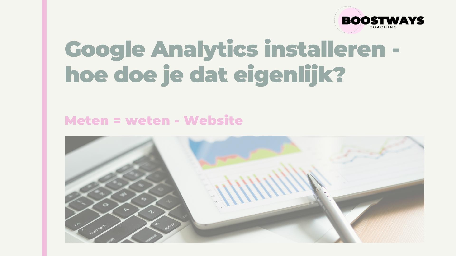 Google Analytics installeren, hoe je dat eigenlijk?