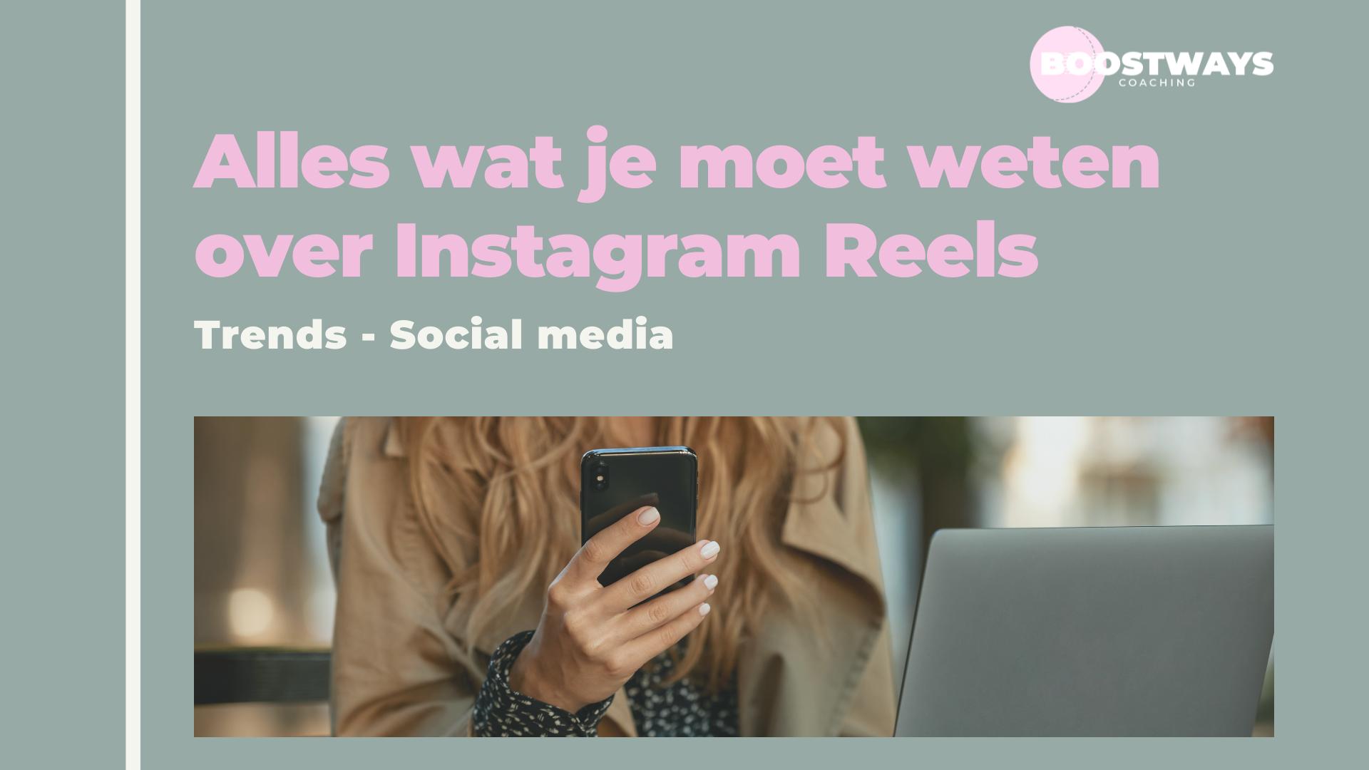 Alles wat je moet weten over Instagram Reels
